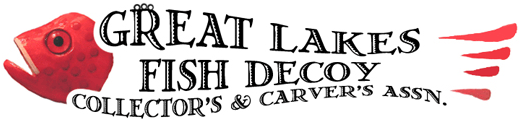 Great Lakes Fish Decoy Collector's & Carver's Assn